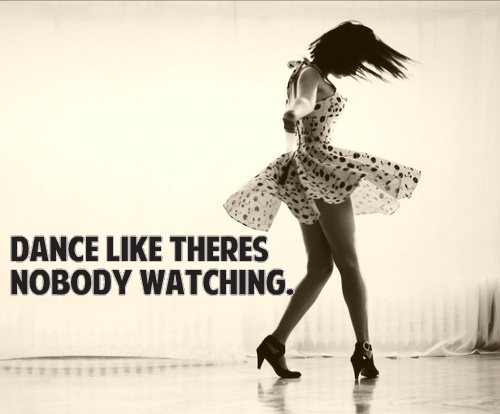 Dance-Like-Theres-Nobody-Watching