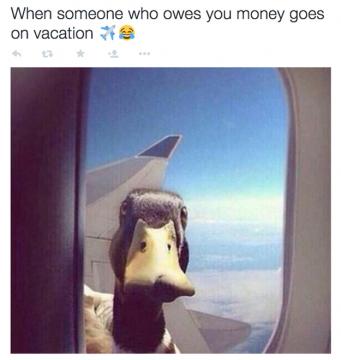 Αυτός που σου χρωστάει χρήματα πηγαίνει διακοπές!